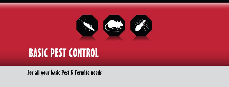 BASIC PEST CONTROL - For all your basic Pest & Termite needs